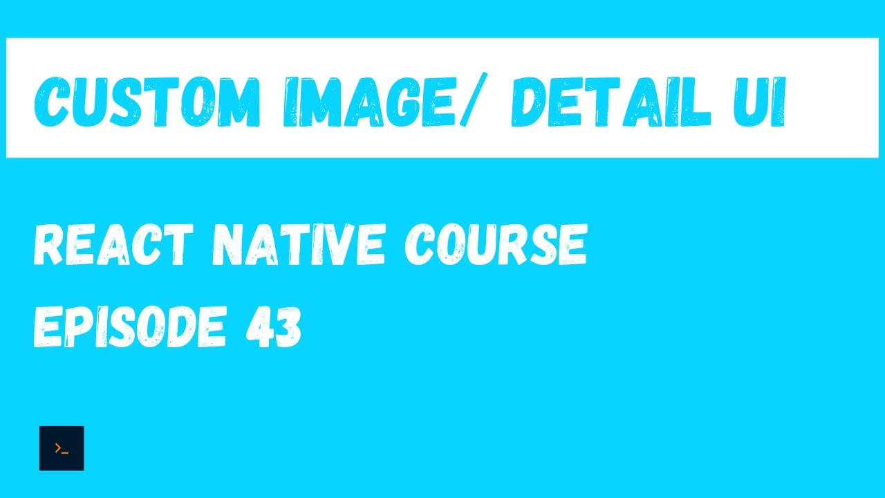 Custom Image Component and Contact Detail Design - React Native Beginner Project Course