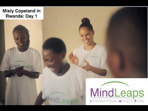 Misty Copeland & MindLeaps: Day 1 in Rwanda