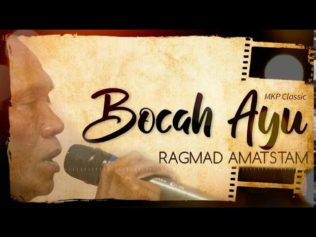RAGMAD AMATSTAM - BOCAH AYU