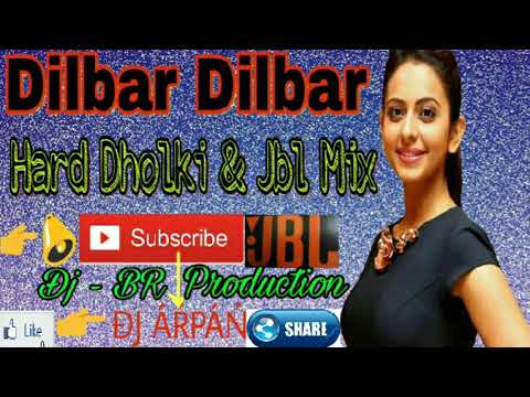 Dilbar Dilbar Dholki Dance Mix With JBL Bass  Dj - BR Production