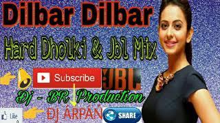 Dilbar Dilbar Dholki Dance Mix With JBL Bass  Dj - BR Production