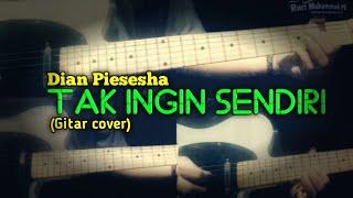 Tak ingin sendiri - Dian Piesesha (Gitar Cover)