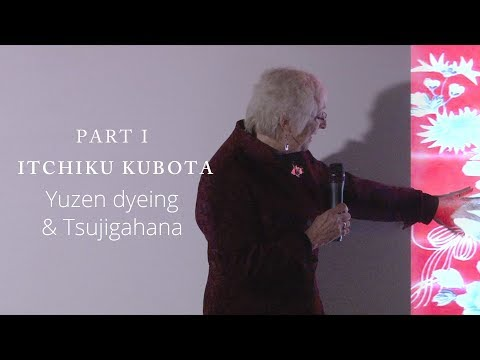 Yuzen dyeing and Itchiku Tsujigahana / The Textile Artistry of Itchiku Kubota - Part 1