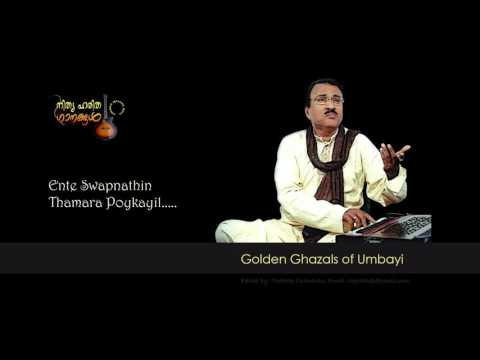 Ente Swapnathin Thamara Poykayil.....Ghazal by Umbayi