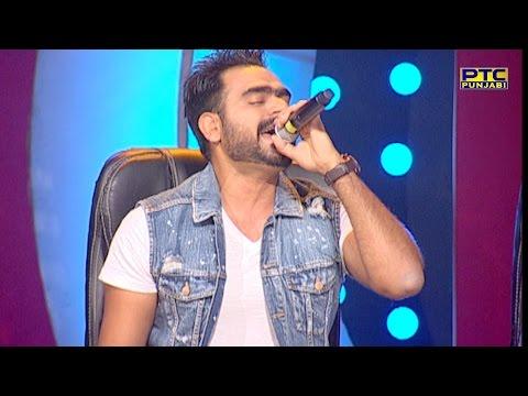 PRABH GILL singing LIVE for ELAHI | JEEN DI GAL | Voice Of Punjab Season 7 | PTC Punjabi