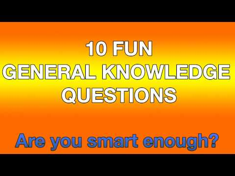 10 Fun General Knowledge Questions  Are you smart enough