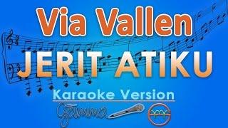 Via Vallen Jerit Atiku Karaoke Lirik Tanpa Vokal by GMusic