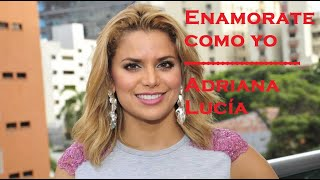 adriana lucia(enamorate como yo)