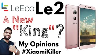 LeEco Le2 India | The Real Deal? #XiaomiKiller Opinions Not Review