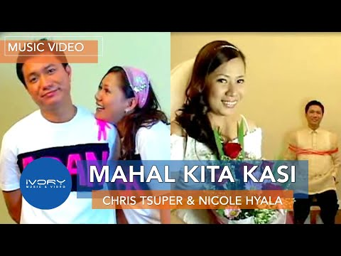 Chris Tsuper & Nicole Hyala | Mahal Kita Kasi | Official Music Video