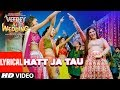 Hatt Ja Tau Lyrical Video | Veerey Ki Wedding | Sunidhi Chauhan | Sapna Chaudhary