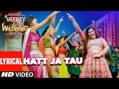Hatt Ja Tau Lyrical Video   Veerey Ki Wedding   Sunidhi Chauhan   Sapna Chaudhary