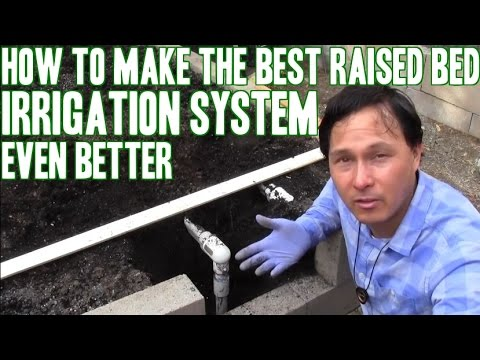 How To Make The Best Raised Bed Irrigation System Even