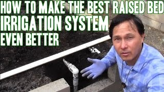 How To Make The Best Raised Bed Irrigation System Even Better