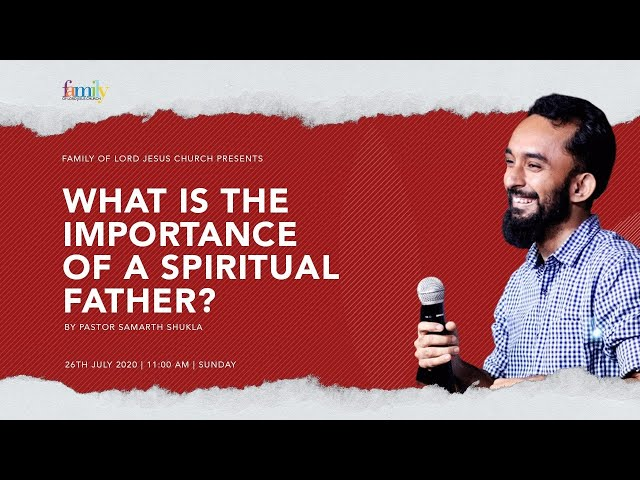 What is the Importance of a Spiritual Father | Ps Samarth Shukla | FOLJ Church