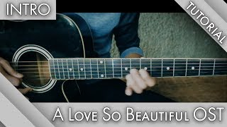 (Tutorial) A Love So Beautiful OST  (Intro - Melody)