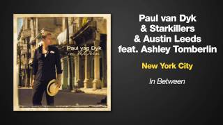 Paul van Dyk & Starkillers & Austin Leeds Feat. Ashley Tomberlin -- New York City