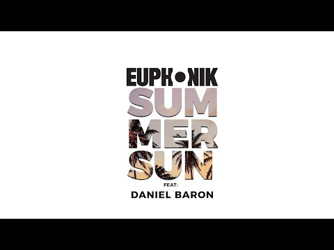 Euphonik Ft. Daniel Baron - Summer Sun (Official Music Video)