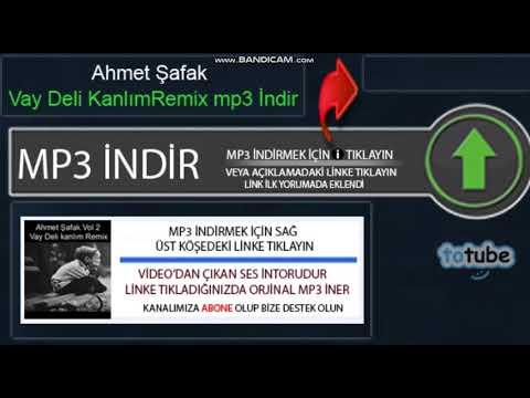 Ahmet Şafak Vay Deli Kanlı Gönlüm Vay  Remix Indir, Totube Mp3 İndir