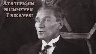 Atatürk'ün Bilinmeyen Hikayeleri
