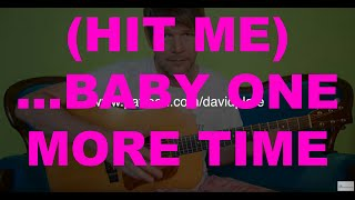 (HIT ME) ...BABY ONE MORE TIME (Britney Spears) - Tutorial for Guitar