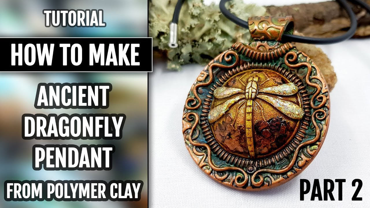 Part 2 How To Make An Ancient Dragonfly Pendant From Polymer Clay