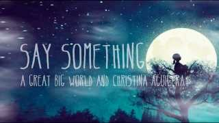 Baixar - A Great Big World Christina Aguilera Say Something Lyrics Video Grátis