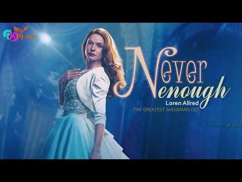 Vietsub +  Never Enough - Loren Allred  The Greatest Showman Soundtrack