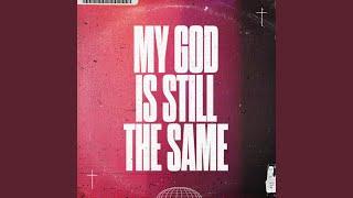 Play My God Is Still The Same