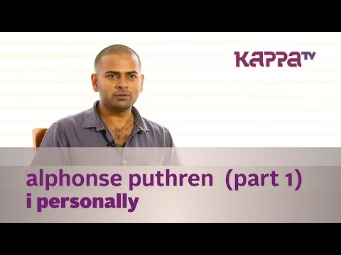 I Personally - Alphonse Puthren - Part 01 Kappa TV