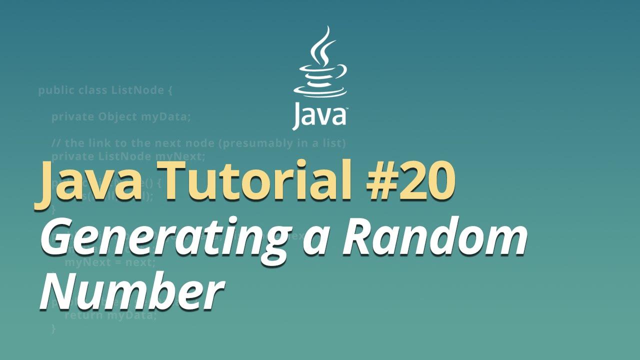 Java Tutorial - #20 - Generating a Random Number