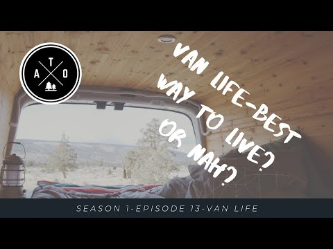 S1E13-Van Life And Overlanding (logistics, Full Time Or Part Time, What Can We Learn From It?)
