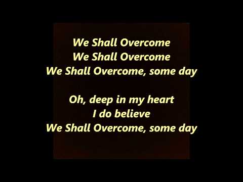 We Shall Overcome LYRICS WORDS KARAOKE Instrumental Seeger Baez Guthrie CIVIL RIGHTS PROTEST SING