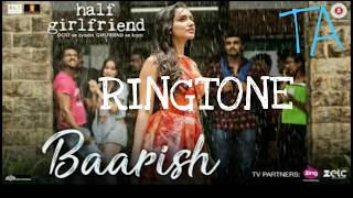 Barish Half Girlfriend RINGTONE {DOWNLOAD LINK}