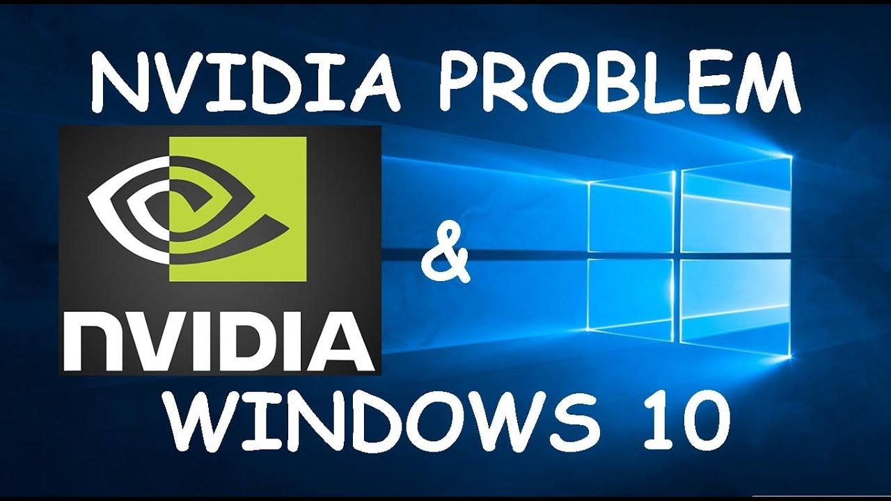 Nvidia windows 10 problems - Nvidia Windows 10 Problems 2