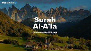 SURAH AL-A'LA JUZ 30 (FULL VERSION) | RECITER : FADLI ABDULLAH