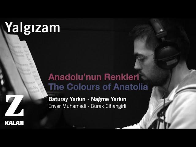 Fahrettin Yarkın - Yalgızam [ Anadolu'nun Renkleri © 2019 Z Müzik ]
