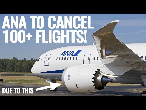 ANA to CANCEL 100+ Flights Due to Rolls Royce Trent 1000 Engines!