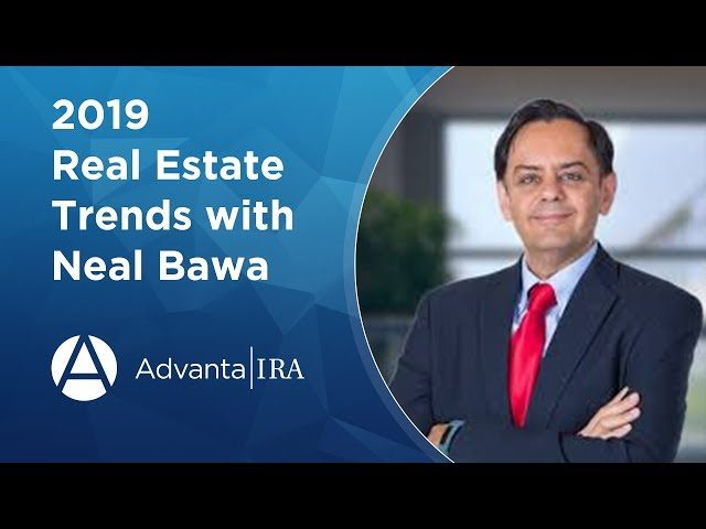 2019 Real Estate Trends with Neal Bawa