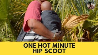 One Hot Minute: Hip Scoot