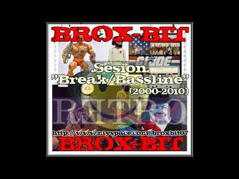 Brox-Bit - Sesion Break / Bassline Retro (2000 - 2010)