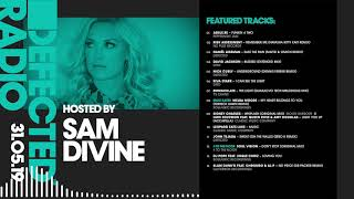 Defected Radio Show presented by Sam Divine - 31.05.19