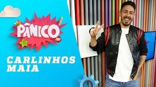 Carlinhos Maia - Pânico - 28/08/18