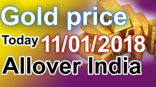 Today 11/01/2018 January 11th, 2018 gold rates in all over India li...