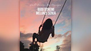 Budi Doremi - Melukis Senja (Lo-Fi Version By Masiyoo)