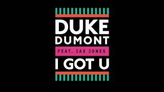 I Got U feat. Jax Jones - MK Remix