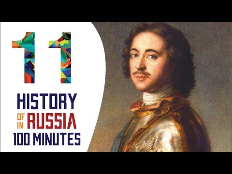 Peter the Great - History of Russia in 100 Minutes (Part 11 of 36)
