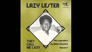 Lazy Lester B1 They Call Me Lazy (alt Jay Miller Studio 1967)