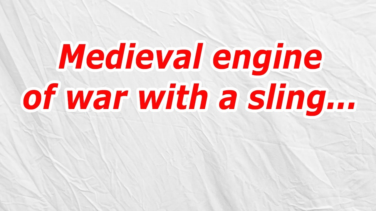 Medieval engine of war with a sling codycross answercheat youtube medieval engine of war with a sling codycross answercheat word cookies answers malvernweather Image collections