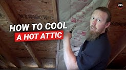 How to Cool a Hot Attic | Hot Attic Solutions | Hot Home Repairs